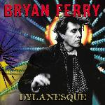 Bryan Ferry - Dylanesque (2007)