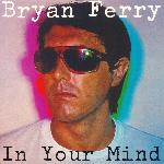 Bryan Ferry - In Your Mind (1977)