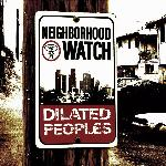 Dilated Peoples - Neighborhood Watch (2004)