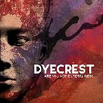 Dyecrest - Are You Not Entertained? (2018)