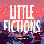 Elbow - Little Fictions (2017)