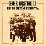 Emir Kusturica & The No Smoking Orchestra - Corps Diplomatique (2018)