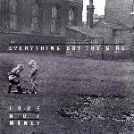 Everything But The Girl - Love Not Money (1985)