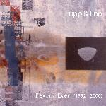 Fripp & Eno - Beyond Even (1992–2006) (2007)
