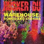 Hüsker Dü - Warehouse: Songs And Stories (1987)