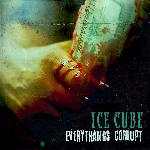 Ice Cube - Everythangs Corrupt (2018)