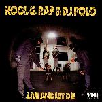 Kool G Rap & DJ Polo - Live And Let Die (1992)