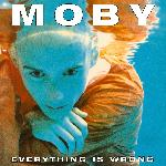 Moby - Everything Is Wrong (1995)