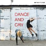 Dance And Cry (2018)