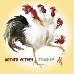 Mother Mother - Touch Up (2007)