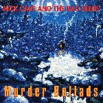Nick Cave & The Bad Seeds - Murder Ballads (1996)
