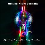 Øresund Space Collective - Give Your Brain A Rest From The Matrix (2012)