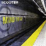 Scooter - Mind The Gap (2004)