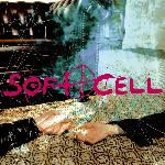 Soft Cell - Cruelty Without Beauty (2002)