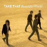 Take That - Beautiful World (2006)