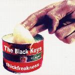 The Black Keys - Thickfreakness (2003)
