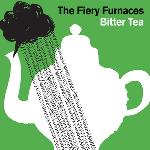 The Fiery Furnaces - Bitter Tea (2006)