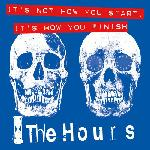 The Hours - It's Not How You Start, It's How You Finish (2010)