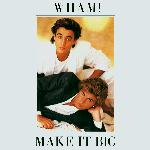 Wham! - Make It Big (1984)