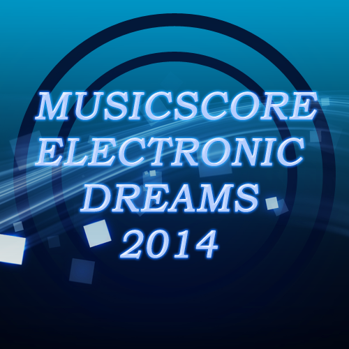 Musicscore Electronic Dreams 2014 (сборник лучших песен)